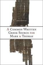 Common Written Greek Source for Mark and Thomas John Horman Hardback New