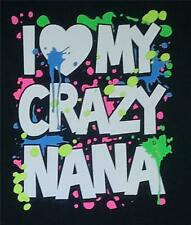 Love my crazy Nana KIDS TEE Sizes 6 months -24 months Asst. Colors available