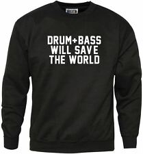 Drum and Bass Will Save The World Jumper - Club Music Ibiza Mens Sweatshirt
