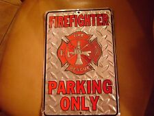 FIREFIGHTER PARKING ONLY- -Tin Sign
