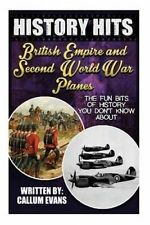 The Fun Bits Of History You Don't Know About BRITISH EMPIRE AND SECOND WORLD WAR