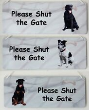 Please Shut the Gate - Garden Gate Sign - Breeds Afghan to Labrador