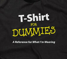 T-SHIRT FOR DUMMIES T-SHIRT funny saying sarcastic novelty humor hilarious mens