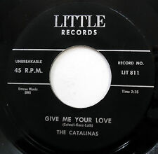 CATALINAS 45 Give Me Your Love / Castle Of Love NEAR MINT Doo Wop REISSUE mg694