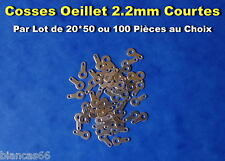 *** LOT DE 20 - 50 OU 100 COSSES OEILLET A SOUDER Ø 2.2MM / COURTES - NEUVES ***