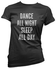 Dance all Night, Sleep all Day  Womens Fitted T-Shirt - Fashion Slogan Top