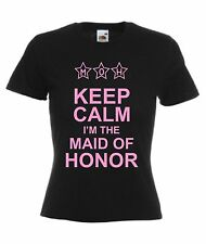 Women's Keep Calm I'm The Maid Of Honor Ladies T-Shirt Top Wedding Hen Gift New