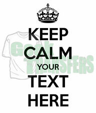 KEEP CALM YOUR TEXT t shirt iron on transfer personalised changeable text colour