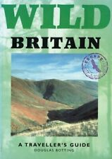 Wild Britain A Traveller's Guide by Douglas Botting 9781873329313