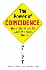 The Power of Coincidence : How Life Shows Us What We Need to Know by David...