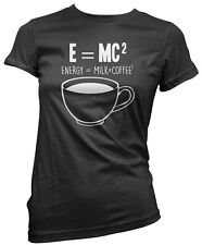 E=MC2 Energy = Milk x Coffee Squared Womens T-Shirt