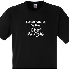 TATTOO ADDICT BY DAY CHEF BY NIGHT T SHIRT PERSONALISED COOKS TEE