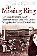 The Missing Ring: How Bear Bryant and the 1966 Alabama Crimson Tide Were Denied