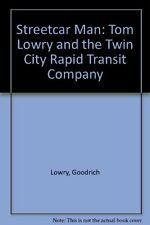 USED (VG) Streetcar Man: Tom Lowry and the Twin City Rapid Transit Company