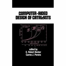 Computer-aided Design of Catalysts (Chemical Industries) Becker, E. Robert (Edit