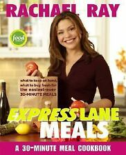 Rachael Ray Express Lane Meals: What to Keep on Hand What to Buy Fresh for Meals