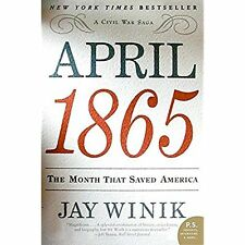 April 1865: The Month That Saved America Jay Winik