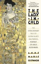 The Lady in Gold The Extraordinary Tale of Gustav Klimt's Maste... 9781101873120