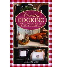 Country Cooking : 175 Fun and Flavorful Recipes for Breakfast, Lunch, and Dinner