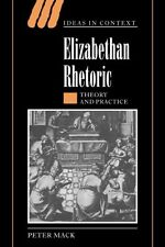USED (LN) Elizabethan Rhetoric: Theory and Practice (Ideas in Context) by Peter
