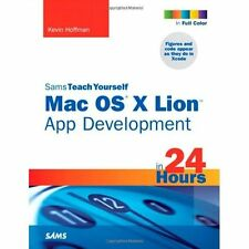 Sams Teach Yourself MAC OS X Lion App Development in 24 Hours Hoffman, Kevin