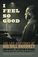 USED (GD) I Feel So Good: The Life and Times of Big Bill Broonzy by Bob Riesman