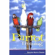 Parrot Training: A Guide to Taming and Gentling Your Avian Companion Bonnie Munr
