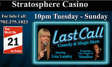 2 TICKETS TO LAST CALL COMEDY & MAGIC SHOW AT THE STRATOSPHERE HOTEL LAS VEGAS