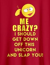 Me Crazy Awesome Funny Unicorn T Shirt Unisex Offensive Joke Tee Cool Gift Top