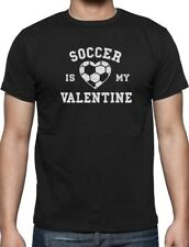 Soccer Is My Valentine - Valentine's Day Gift for Soccer Fans / Lovers T-Shirt