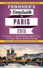 Frommer's EasyGuide to Paris 2015 (Easy Guides) Rynn, Margie