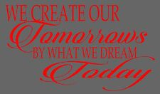 Bedroom Vinyl Wall Art Quote We create our Tomorrows by what we dream Today