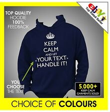 KEEP CALM AND LET (your text) HANDLE IT CUSTOM PERSONALISED PRINTED Hoody Hoodie