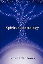 NEW Spiritual Astrology by Father Peter Bowes Paperback Book (English) Free Ship
