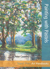 Painting with Pastels by Peter Coombs - Search Press Art Handbook