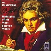 The Immortal Beethoven-Highlights Of His Most Beloved Music, New Music