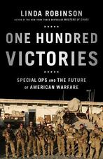 One Hundred Victories : Special Ops and the Future of American