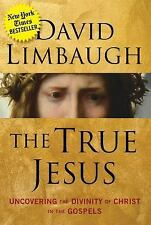 The True Jesus Uncovering the Divinity of Christ by David Limbaugh Hardcover