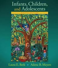 Infants, Children, and Adolescents (8th Edition) (Berk & Meyers, The Infants, C