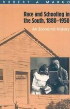 Race and Schooling in the South, 1880-1950: An Economic History (National Burea
