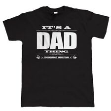 It's A Dad Thing Mens Funny T Shirt - Novelty Birthday Gift for Him Dad