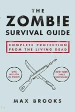 The Zombie Survival Guide : Complete Protection from the Living Dead by Max Broo