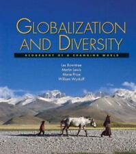 Globalization and Diversity : Geography of a Changing World by William...