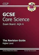 GCSE Core Science AQA A Revision Guide - Higher Level (with Online Edition) (A*…