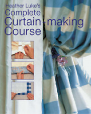 Heather Luke's Complete Curtain-making Course, Heather Luke, Used; Good Book