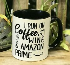 I Run On Coffee Wine And Amazon Prime - Mothers Day Gift - Amazon - Custom Mug