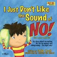 I Just Don't Like the Sound of No! My Story About Accepting No for an Answer and