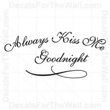 Always Kiss Me Goodnight Love Wall Decal Vinyl Art Sticker Quote Lettering L45