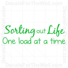 Sorting Out Life One Load at a Time Laundry Wall Decal Vinyl Sticker Decor LA07
