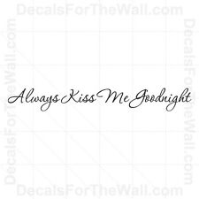Always Kiss Me Goodnight Love Wall Decal Vinyl Art Sticker Quote Lettering L49